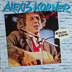винил LP ALEXIS KORNER ''Will The Circle Be Unbroken'' (1980 German press, 21041, ex/near mint)