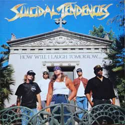 SUICIDAL TENDENCIES ''How Will I Laugh Tomorrow When I Can't Even Smile Today'' (1988 Holland press, CDV 2551/077778675723, near mint/near mint) (CD)