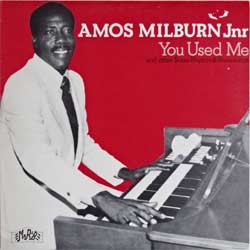 винил LP AMOS MILBURN Jnr ''You Used Me and other Texas Rhythm & Blues songs'' (1982 Sweden press, R&B-1000, near mint/ex)