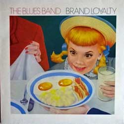 винил LP BLUES BAND ''Brand Loyalty'' (1982 Scandinavian press (ncb), BB 4, ex/ex+)