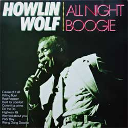винил LP HOWLIN' WOLF ''All Night Boogie'' (1981 RI 1984 German/Holland press, CL 0022983, ex/ex)
