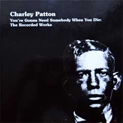 винил LP CHARLEY PATTON ''You're Gonna Need Somebody When You Die: The Recorded Works'' (4LP-box) (2009 Italy RARE press, limited edition, BLACK vinyl, poster, folder, postcards, MK300, ex+/mint/near mint)