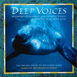 BILL WHALE, HUMPBACK WHALE, RIGHT WHALE ''Deep Voices (The Original Sequel To The Classic Album ''Songs Of The Humpback Whale'')'' (1977 RI 1995 Canada press, LD 0029, matrix ''Made in Canada by Americ Disc'', ex+/mint) (CD) (D)