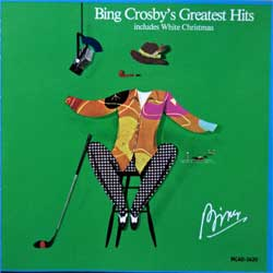 BING CROSBY ''Bing Crosby's Greatest Hits (Includes White Christmas)'' (1977 RI USA press, MCAD-1620, matrix L0318H 1, ex+/mint) (CD)