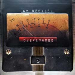 42 DECIBEL ''Overloaded'' (2017 Russian RARE press, SPV 284152 CD, ex+/mint) (CD)
