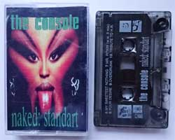 аудиокассета KOHCOЛЬ (THE CONSOLE) ''Naked: Standart'' (199? Russian RARE press, 12-pages booklette, ex/ex) (MC854)