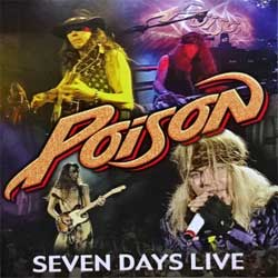 POISON ''Seven Days Live'' (2008 German press, ARMCD501/GAS 0000501 AMY, matrix Optimal Media Production, mint/mint) (CD)