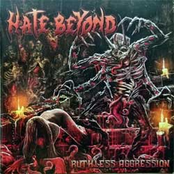 HATE BEYOND ''Ruthless Agression'' (2018 Japan press, bonustrack, RBNCD-1602, mint/mint, new) (CD)