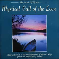 The Sounds Of Nature: MYSTICAL CALL OF THE LOON (1994 UK press, 4204CD, mint/mint) (D) (CD)