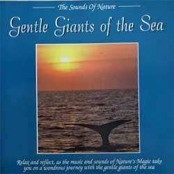 The Sounds Of Nature: GENTLE GIANTS OF THE SEA (1994 UK press, 4209CD, mint/mint) (D) (CD)
