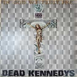 винил LP DEAD KENNEDYS ''In God We Trust, Inc.'' (1981 Scandinavian press, STAT EP2, ex/ex)