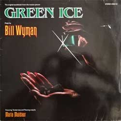 винил LP BILL WYMAN (ex-ROLLING STONES!!!) ''Green Ice - OST'' (1981 German press, 2302 110, vg+/vg+)