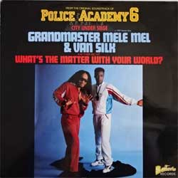 винил LP GRANDMASTER MELE MEL & VAN SILK ''Police Academy 6 OST: What's The Matter With Your Wolrd?'' (3-track 12'') (1989 German press, 572 61 051 AD, ex/ex)