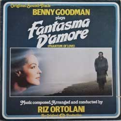 винил LP RIZ ORTOLANI featuring BENNY GOODMAN ''Fantasma D'amore (Phanton Of Love) - OST'' (1981 Italy press, T 58308, ex-/ex-)