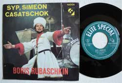 винил LP BORIS RUBASCHKIN (БОРИС РУБАШКИН) ''Syp, Simeon - Casatschok'' (7''single) (German press, matt cover, green label,