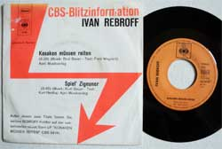 винил LP IWAN REBROFF ''Kosaken Mussen Reiten - Spiel' Zigeuner'' (7''single) (1970 German RAREST TEST-PRESSING!!!, near mint/ex)