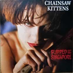 CHAINSAW KITTENS ''Flipped Out In Singapore'' (Produced by Butch Vig (Nirvana, Garbage)(1992 USA press, MR0034-2, mastered by Nimbus, ex+/near mint) (CD)
