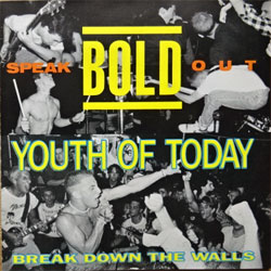 BOLD ''Speak Out''/YOUTH OF TODAY ''Break Down The Walls'' (1986/1988 RI 1988 USA press, 8/9 CD, mint/mint) (CD) (D)