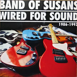 BAND OF SUSANS ''Wired For Sound 1986-1993'' (1995 UK press, BFFP111/RTD257.1867.2, ex/near mint/mint) (2xCD) (D)