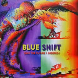 BLUE SHIFT ''Not The Future I Ordered'' (1998 RI 2005 Russian press, MALS 018, matrix mals 013 www.masterdisc.ru, mint/mint) (CD)
