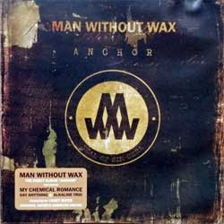 MAN WITHOUT WAX ''Anchor'' (2008 Russian press, EYE2-20082, mint/ex+) (CD)