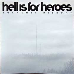 HELL IS FOR HEROES ''Transmit Disrupt'' (2006 Russian press, BHR 199-2, mint/mint) (CD)