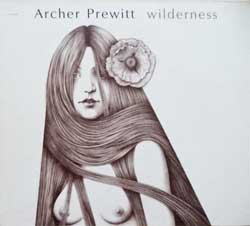 ARCHER PREVITT ''Wilderness'' (2004 USA press, THRILL 149, mint/ex+) (digipak) (CD)