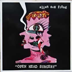 ALIEN SEX FIEND ''Open Head Surgery'' (1992 German press, SPV 084-45272, matrix Sonopress F-9902/084-4572, ex/mint) (CD)