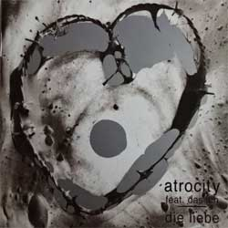 ATROCITY feat. DAS ICH ''Die Liebe'' (2008 Irond press, 08-1416, mint/near mint) (CD)