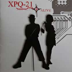 XPQ-21 ''Alive'' (2007 Irond press, 07-1371, mint/mint) (CD)