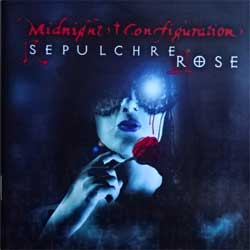 MIDNIGHT CONFIGURATION ''Sepulchre Rose'' (2004 Russian press, SPR 002, mint/mint) (CD)