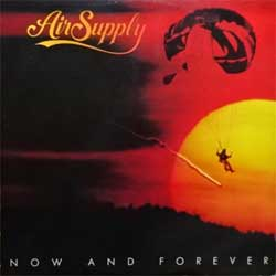 "винил LP AIR SUPPLY ""Now And Forever"" (1982 Canada press, BTLC 1004, vg+/vg+)"