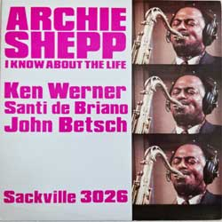 винил LP ARCHIE SHEPP ''I Know About The Life'' (1981 Canada press, 3026, ex/ex)