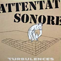 винил LP ATTENTAT SONORE ''Turbulences'' (2018 France press, limite edition 500 copies, WHITE VINYL, innersleeve, GV044, mint/mint, new)
