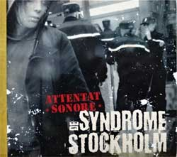 ATTENTAT SONORE ''De Syndrome Stockholm'' (2009 France press, MASS 94, new, sealed) (digipak) (CD)