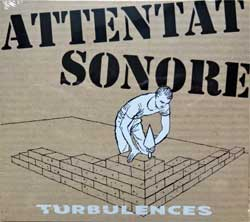 ATTENTAT SONORE ''Turbulences'' (2018 France press, new, sealed) (digipak) (CD)