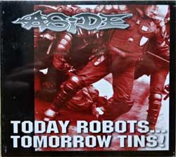 ASIDE/SHORTCUT ''Today Robots… Tomorrow Tins!/The Truth They Know…'' (2003 France press, new, sealed) (digipak) (CD)