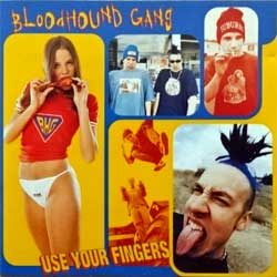 BLOODHOUND GANG ''Use Your Fingers'' (1995 Austria press, 480703 2, matrix Sony Music, ex/mint) (CD)