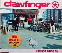 CLAWFINGER ''Nothing Going On'' (3-track MCD) (2001 EU press, SUPERSONIC 082, matrix Sonopress A-58622/4321887042 A, mint/mint) (CD)