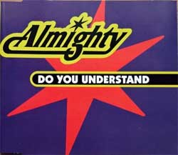 ALMIGHTY ''Do You Understand'' (1996 UK RARE PROMO press, RAW P 1022, matrix RAWP1022 10413841 01& MADE IN U.K. BY PDO, ex/mint) (CD)