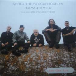 "винил LP ATTILA THE STOCKBROCKER'S BARNSTOMPER featuring THE FISH BROTHERS ""Just One Life…"" (2000, German press, insert, mint/mint)"