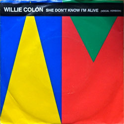 "винил LP WILLIE COLON ""She Don't Know I'm Alive (Vocal Version) - She Don't Know I'm Alive (Dub Version)"" (7""single) (1986 German press, ex-/ex-)"