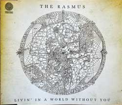 RASMUS ''Livin' In A World Without You'' (4-track MCD) (2008 EU press, 06025 17621705, matrix 4xUniversal 06025 178 217-0 01*52182654, mint/mint) (CD)