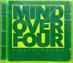 MIND OVER FOUR ''Empty Hands'' (1995 USA press, original neon green jewel-case, 11071-2, mint/mint, still sealed) (CD) (D)