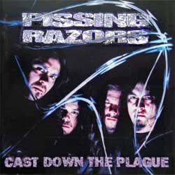 PISSING RAZORS ''Cast Down The Plague'' (1999 German press, N 0311-2, matrix N 03112 MPO 01 @@@ 401, ex-/mint) (CD)