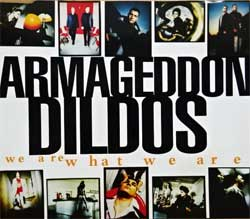 ARMAGEDDON DILDOS ''We Are What We Are'' (1996 German press, 6 tracks, 575 899-2, matrix PMDC 01+, near mint/mint) (CD)