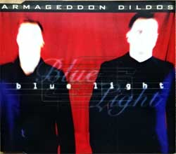 ARMAGEDDON DILDOS ''Blue Light'' (1997 German press, 74321530792, 6 tracks, matrix Sonopress T-4987/4321530792 B, mint/mint) (CD)