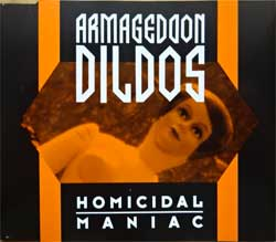 ARMAGEDDON DILDOS ''Homicidal Maniac'' (4-track MCD) (1992 German press, ZOT 23 CD, matrix ZOT-23-CD 11 A2 DADC Austria, ex/mint) (CD)