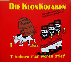 DIE KLONKOSAKEN ''I Believe Mer Woren Stief'' (3-track MCD) (German RARE press, 4016460161980, matrix DRC 9801014 made in Germany mddm, mint/mint) (CD)