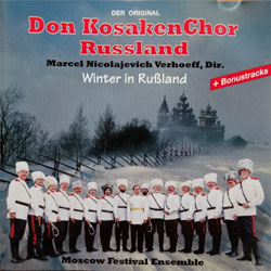 DON KOSAKEN CHOR RUSSLAND (Dir. Marcel Nicolajevich Verhoeff) ''Winter In Russland'' (1995 Austria press, 2 bonus-tracks, 3-1791-2, matrix 000.000.317.912.0 Made by KOCH, ex+/ex+) (CD) (D)
